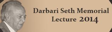 Darbari Seth Memorial Lecture